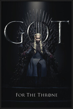 Poster înrămat Game Of Thrones - Daenerys For The Throne