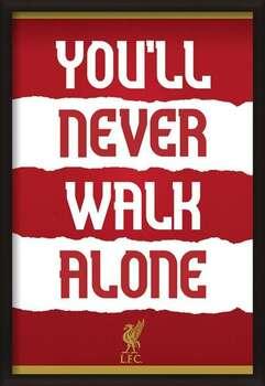 Poster înrămat Liverpool FC - You'll Never Walk Alone